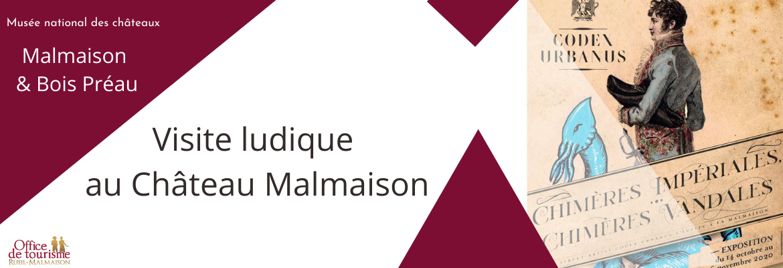 Visite ludique Château Malmaison - Exposition Chimères Impériales Chimères Vandales