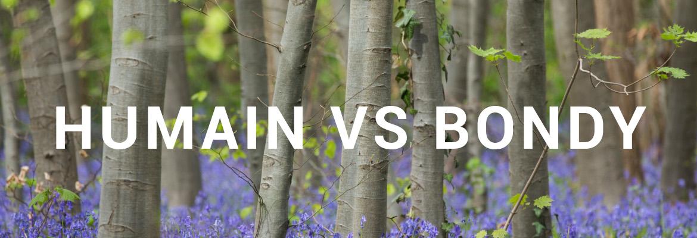 Humain versus la forêt de Bondy